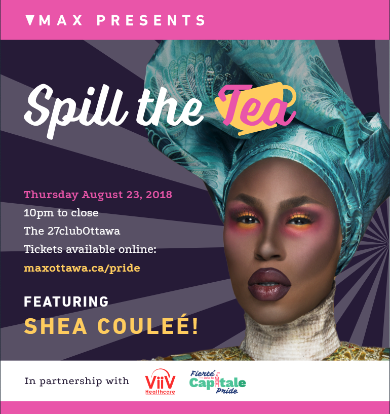 Spill the Tea poster event MAX Ottawa Viiv HC Capital Pride Shea Coulee Gay Bi Queer Trans Men