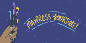 MAXPRess Yourself is MAX's monthly art based program