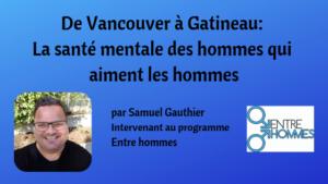 la sante Samuel Gauthier Intervenant, programme Entre hommes