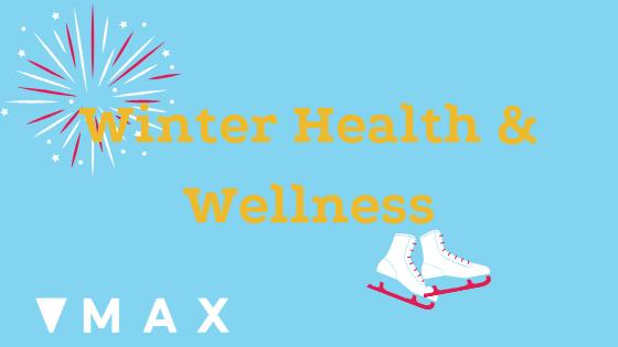 MAX Ottawa 2019/2020 winter health and wellness tips