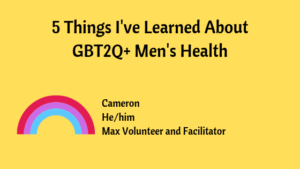 Blog Banner Five Things Ive learned About GBT2Q+ Mens Health