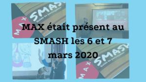 L'équipe de MAX ainsi que quelques collaborateurs ont offert quatre présentations lors du SMASH 2020 à Montréal