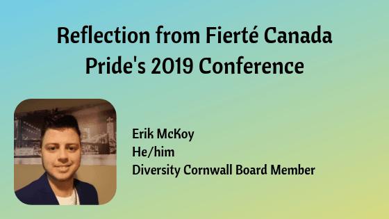 Reflectino from Pierte Canada Pride Conference.