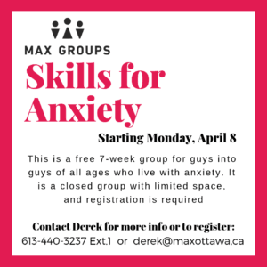 MAX Group poster for skills for anxiety which started April 8 2019