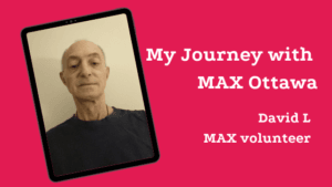 My journey with MAX Ottawa