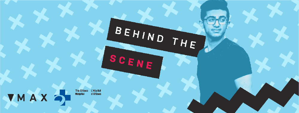 "Blue poster for Behind the Scene. Image shows man looking off screen with block text ""behind the scenes."". The MAX logo and The Ottawa Hospital Logo are visible in the bottom"