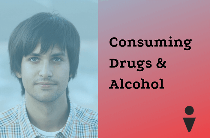 Consuming Drugs and Alcohol