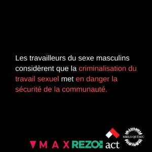 Les travailleurs du sexe masculins considèrent que la criminalisation du travail sexuel met en danger la sécurité de la communauté.